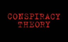 My Top Six Favorite Conspiracy Theories